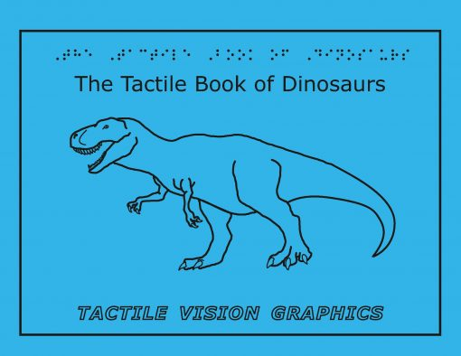 The Tactile Book of Dinosaurs