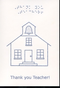 Braille and Tactile Greeting Card Thank You Teacher – Schoolhouse
