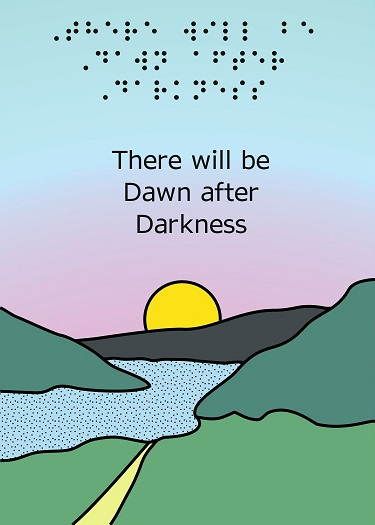 Cover text: There will be Dawn After Darkness; Cover image: a path running through a valley, beside a lake and up into mountains with the rising sun emerging over the horizon; Inside text: Dear Friend, Try to remember that Often when you think you're at the end of something, you're at the beginning of something else. Attrib. Fred Rogers